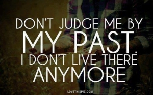 13191-Dont-Judge-Me-By-My-Past
